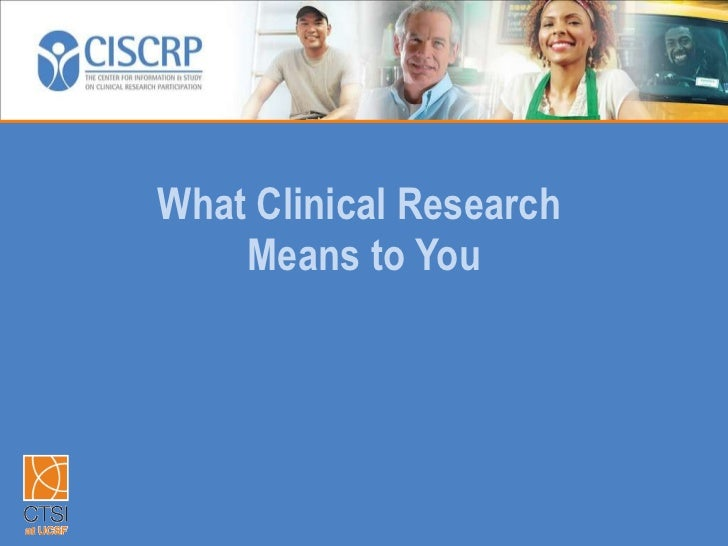 What Clinical Research  Means to You