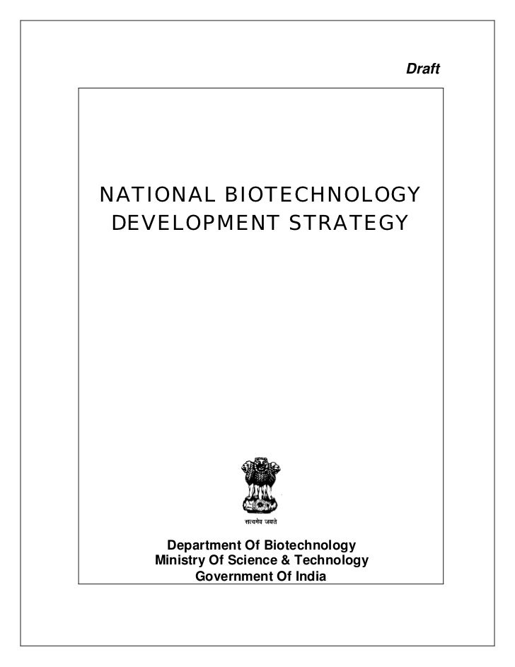 DraftNATIONAL BIOTECHNOLOGY DEVELOPMENT STRATEGY    Department Of Biotechnology   Ministry Of Science & Technology        ...