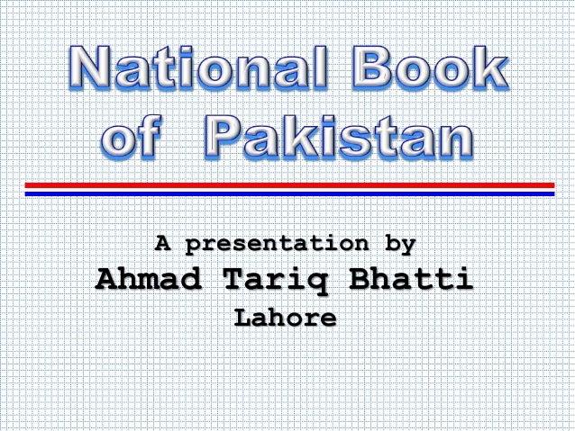 A presentation byAhmad Tariq BhattiLahore
