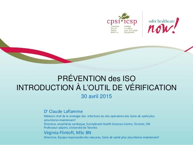 PRÉVENTION des ISO INTRODUCTION À L'OUTIL DE VÉRIFICATION 30 avril 2015 Dr Claude Laflamme Médecin chef de la stratégie de...