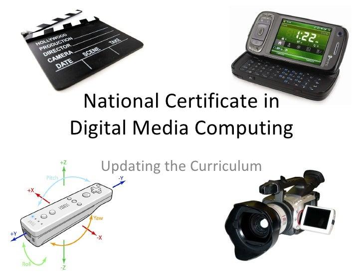 National Certificate in Digital Media Computing Updating the Curriculum