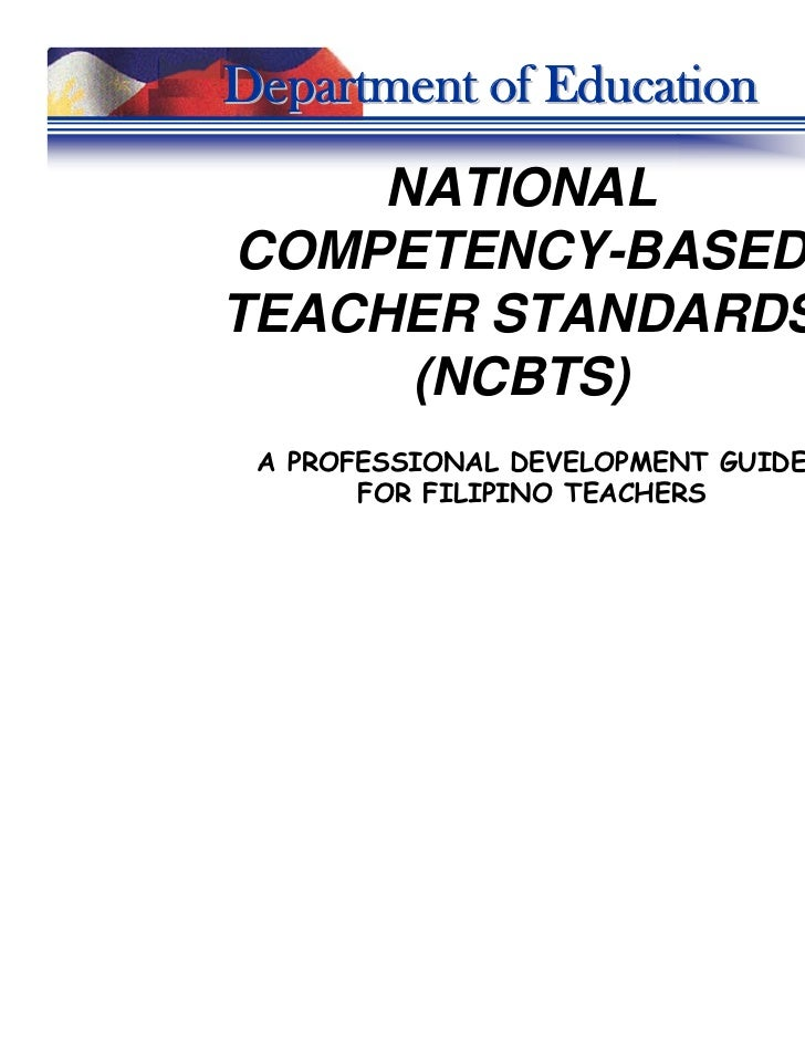 Department of Education     NATIONALCOMPETENCY-BASEDTEACHER STANDARDS      (NCBTS) A PROFESSIONAL DEVELOPMENT GUIDE       ...