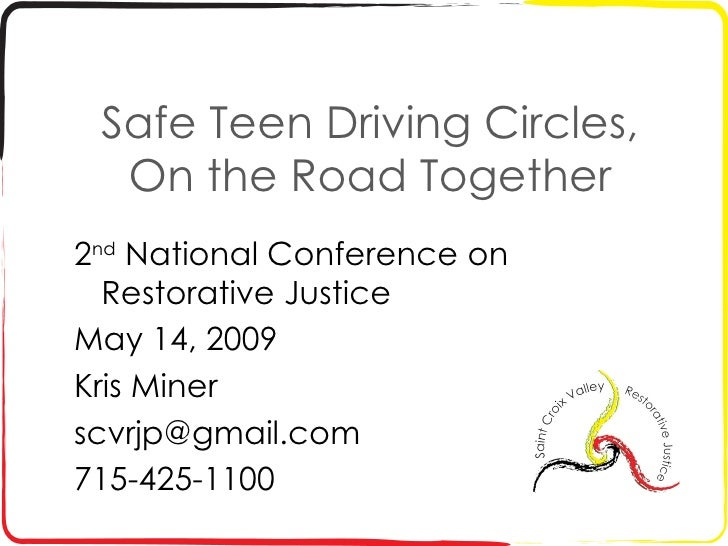 Safe Teen Driving Circles, On the Road Together 2 nd  National Conference on Restorative Justice May 14, 2009 Kris Miner [...