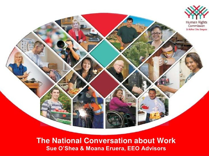 The National Conversation about WorkSue O'Shea & Moana Eruera, EEO Advisors<br />