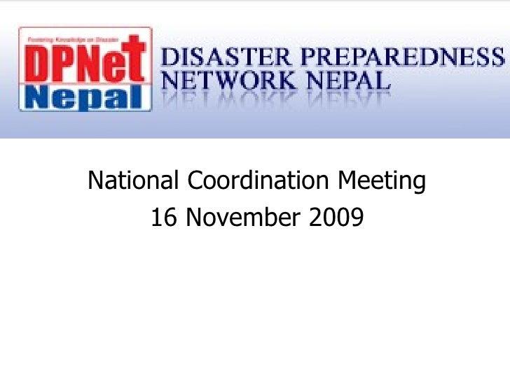 <ul><li>National Coordination Meeting </li></ul><ul><li>16 November 2009 </li></ul>