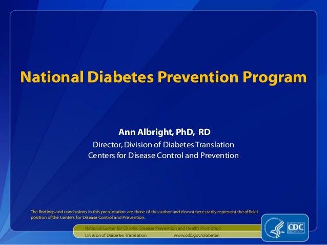 National Diabetes Prevention Program Ann Albright, PhD, RD Director, Division of Diabetes Translation Centers for Disease ...