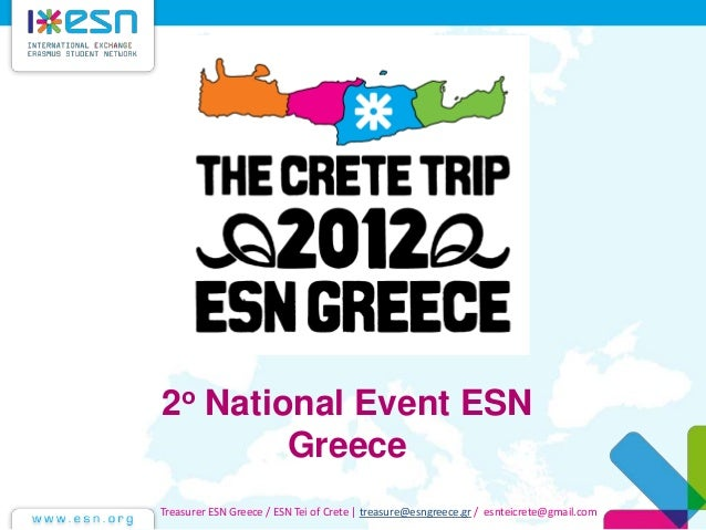 2ο National Event ESN Greece Treasurer ESN Greece / ESN Tei of Crete | treasure@esngreece.gr / esnteicrete@gmail.com