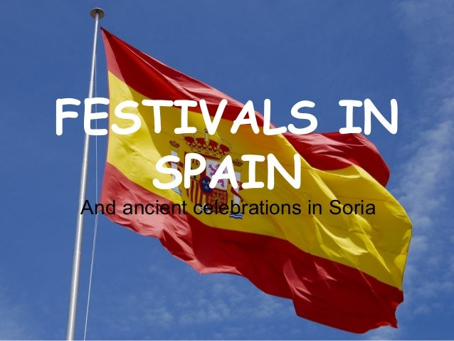 FESTIVALS IN SPAIN And ancient celebrations in Soria