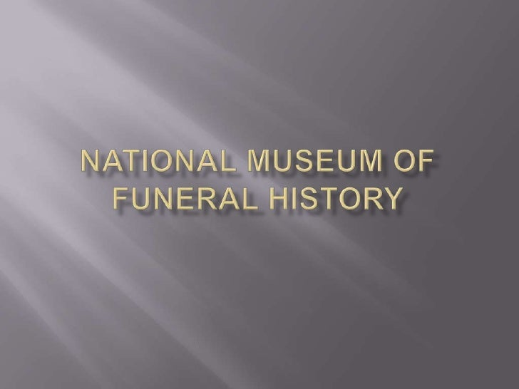 National Museum of Funeral History<br />