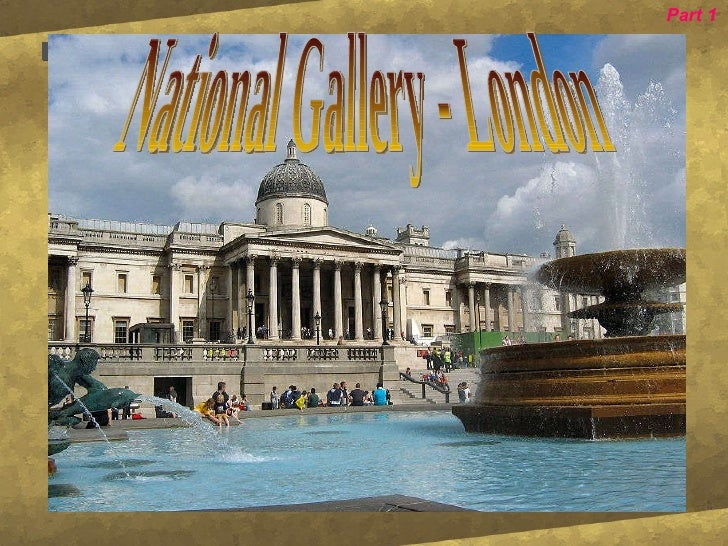 National Gallery - London Part 1