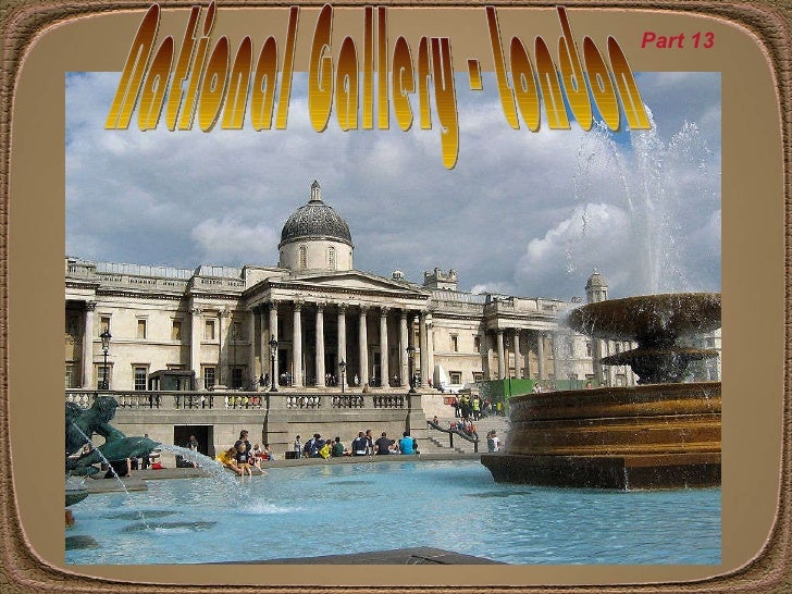 National Gallery - London Part 13
