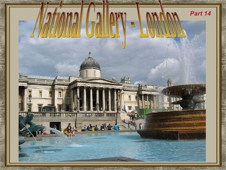 National Gallery - London Part 14