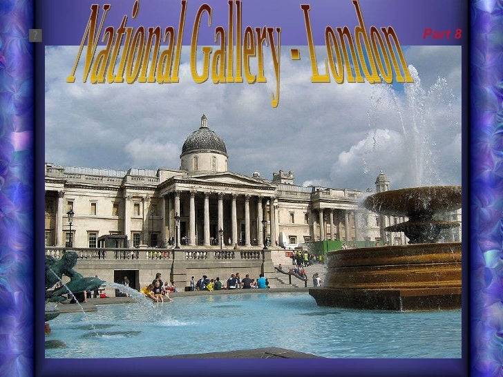 National gallery London (part 8)