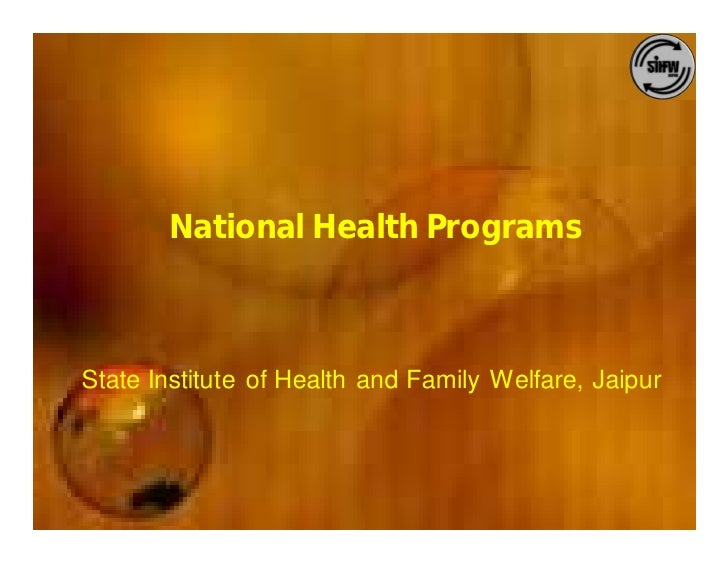 National Health Programs    State Institute of Health and Family Welfare, Jaipur