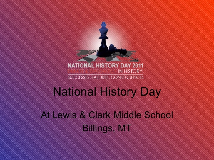 National History Day At Lewis & Clark Middle School Billings, MT