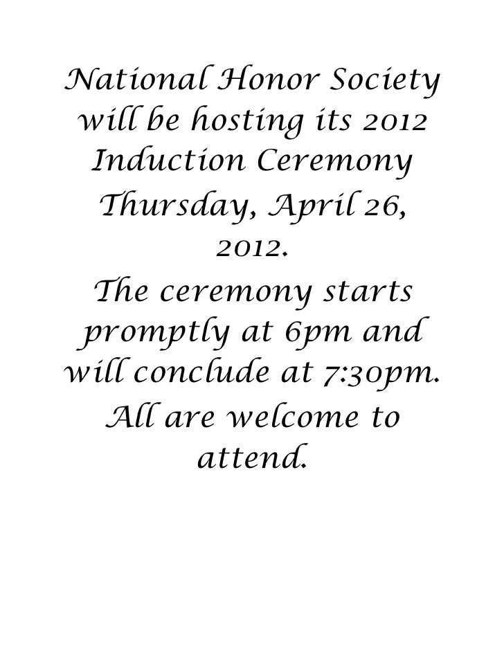 National Honor Societywill be hosting its 2012 Induction Ceremony  Thursday, April 26,        2012. The ceremony starts pr...