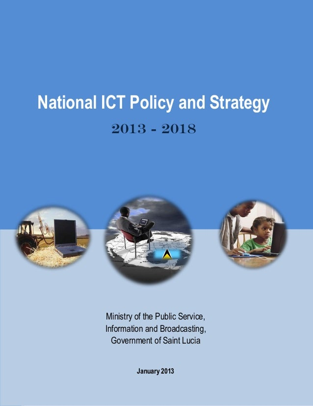 i                                                            National ICT Policy and Strategy 2013 - 2018 Ministry  of  ...