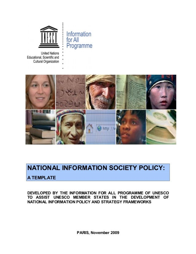 NATIONAL INFORMATION SOCIETY POLICY: A TEMPLATE DEVELOPED BY THE INFORMATION FOR ALL PROGRAMME OF UNESCO TO ASSIST UNESCO ...