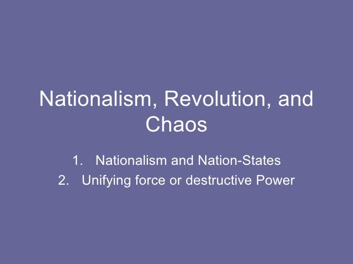 Nationalism, Revolution, and Chaos