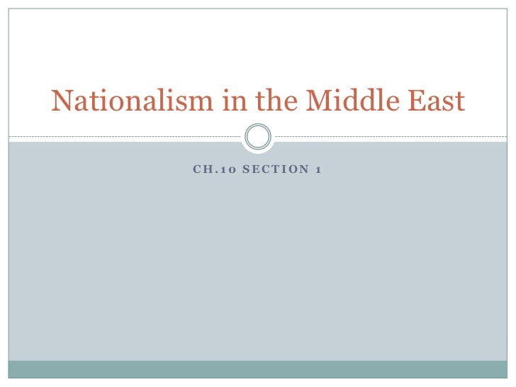 Nationalism in the Middle East          CH.10 SECTION 1