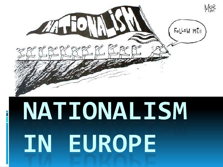 NATIONALISM IN EUROPE<br />