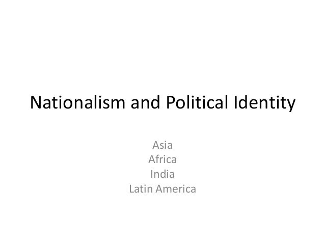 Nationalism in la, africa, asia and india
