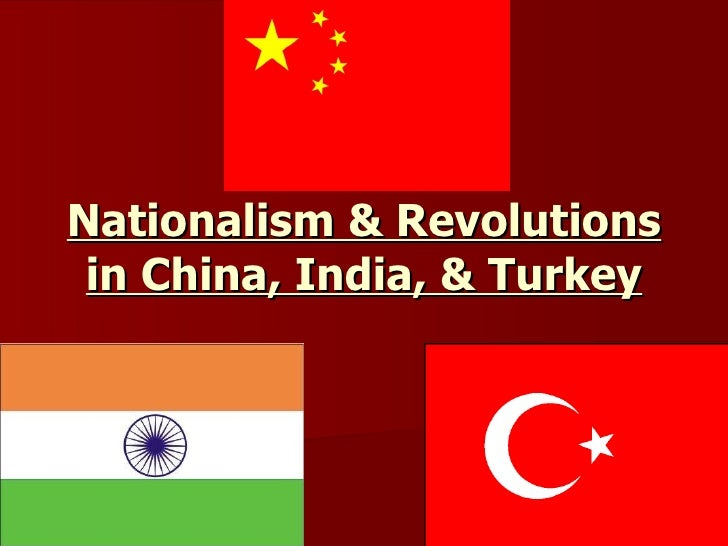 Nationalism & revolutions in china, india,