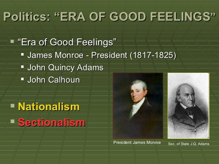 the era of good feelings essay The era of good feelings marked a period in the political history of the united  states that  387–398, in essays on jacksonian america, ed frank otto gatell.