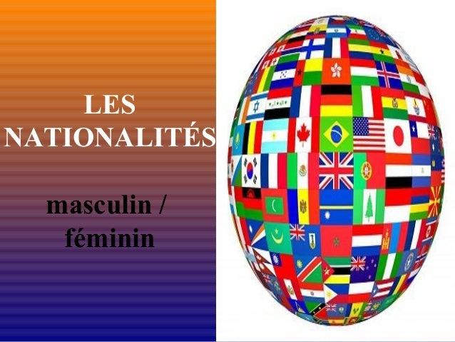 LES NATIONALITÉS masculin / féminin