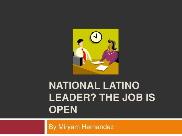 National Latino Leader? The Job is Open<br />By Miryam Hernandez<br />