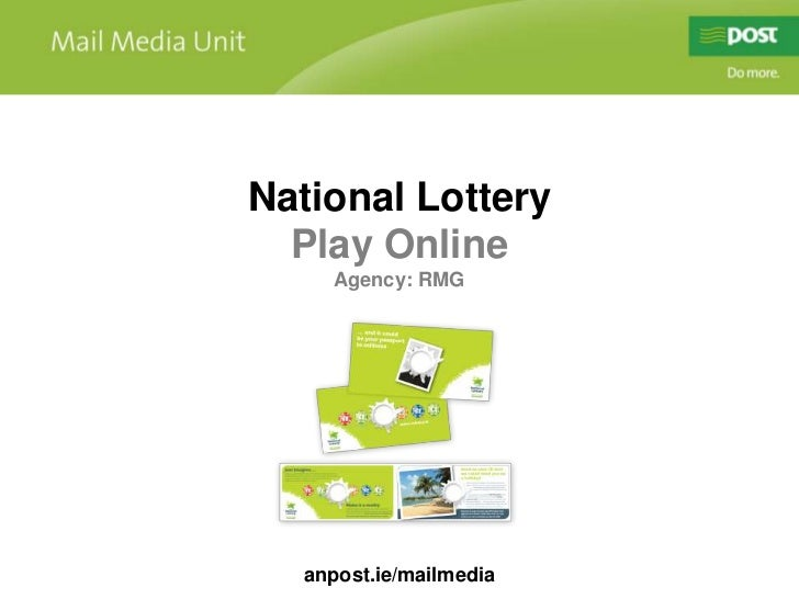 National Lottery<br />Play Online<br />Agency: RMG<br />anpost.ie/mailmedia<br />