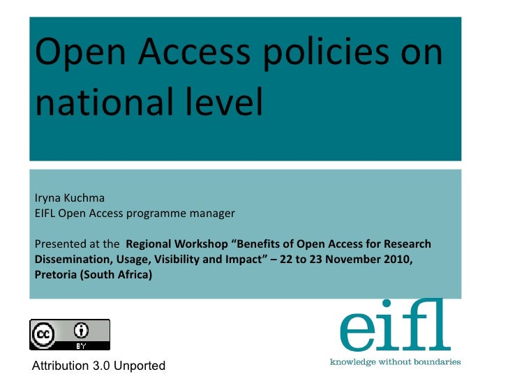 "Open Access policies onnational levelIryna KuchmaEIFL Open Access programme managerPresented at the Regional Workshop ""Ben..."