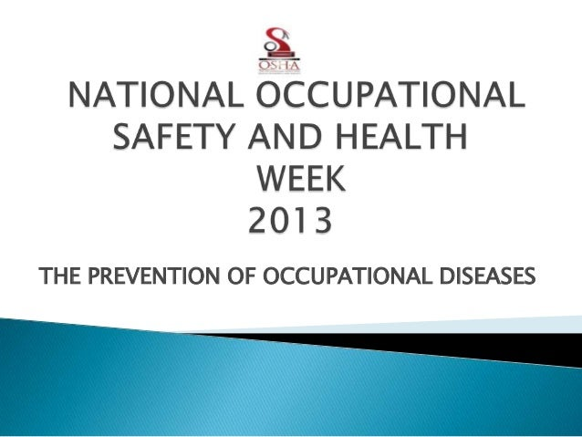 National occupational safety and health the prevention of occupational diseases