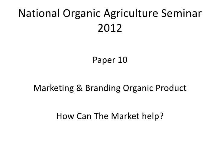 National organic agriculture seminar 2012