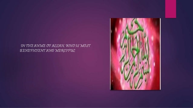 IN THE ANME OF ALLAH, WHO IS MOST BENEFICIENT AND MERCIFUL