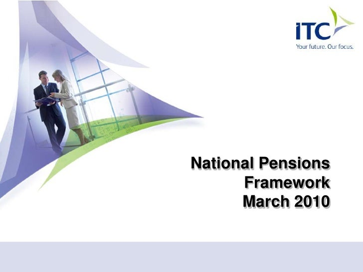 National Pensions       Framework       March 2010