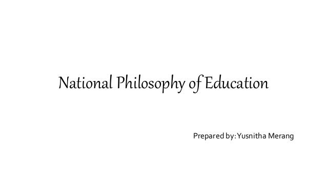national philosophy of education Philosophy of education the desire to seek a grounding for philosophy of education in philosophy philosophy and education: 80th yearbook of the national.