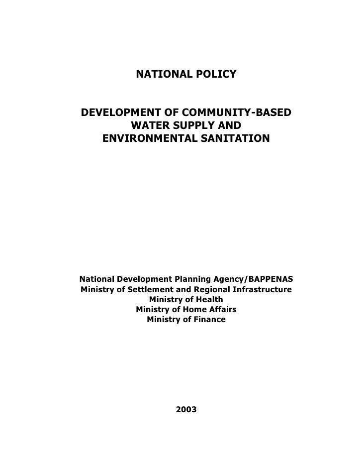 NATIONAL POLICYDEVELOPMENT OF COMMUNITY-BASED       WATER SUPPLY AND   ENVIRONMENTAL SANITATIONNational Development Planni...