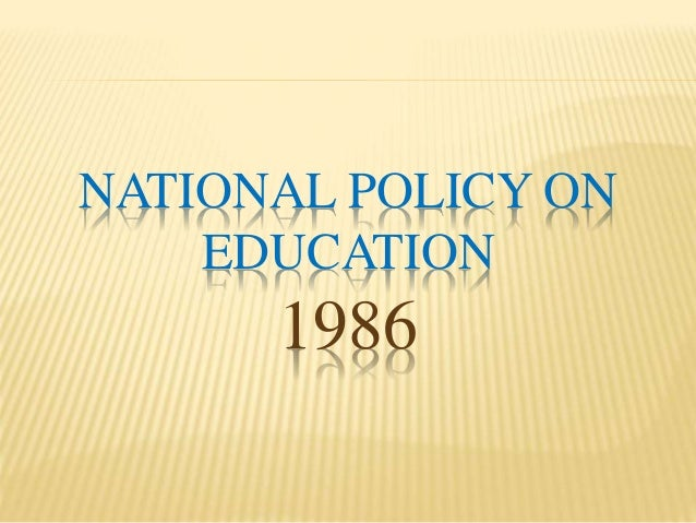national education policy 1986 Get this from a library national policy on education, 1986 [india india department of education (1971- ).