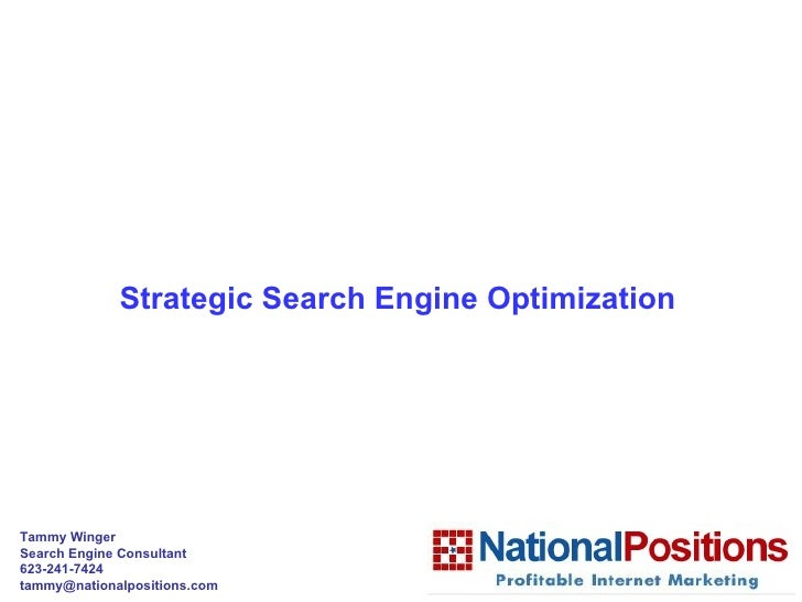 Strategic Search Engine Optimization         Tammy Winger     Search Engine Consultant     623-241-...