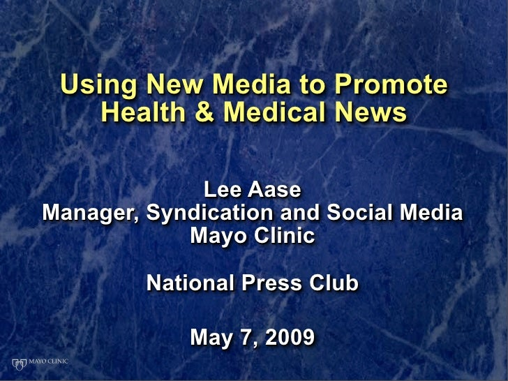 Using New Media to Promote     Health & Medical News               Lee Aase Manager, Syndication and Social Media         ...