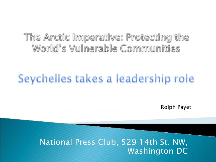 National Press Club, 529 14th St. NW, Washington DC Rolph Payet