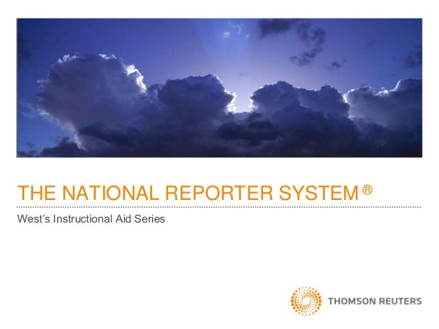 "THE NATIONAL REPORTER SYSTEM ® West""s Instructional Aid Series"