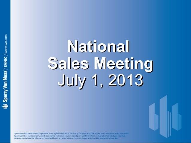 NationalNational Sales MeetingSales Meeting July 1, 2013July 1, 2013
