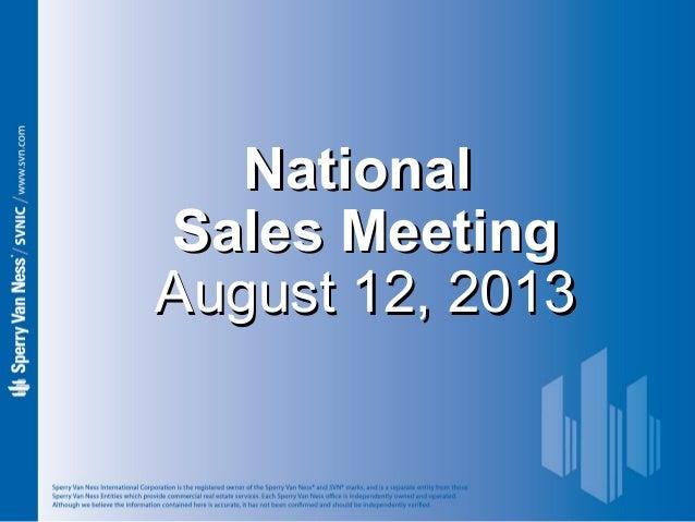 NationalNational Sales MeetingSales Meeting August 12, 2013August 12, 2013