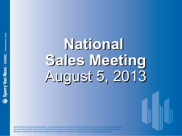 NationalNational Sales MeetingSales Meeting August 5, 2013August 5, 2013