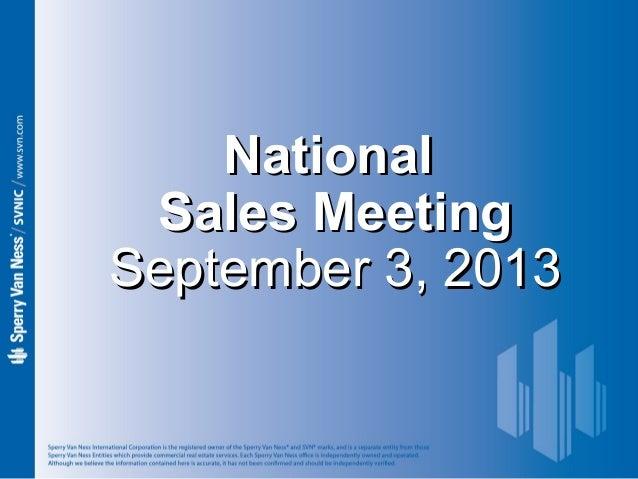 NationalNational Sales MeetingSales Meeting September 3, 2013September 3, 2013
