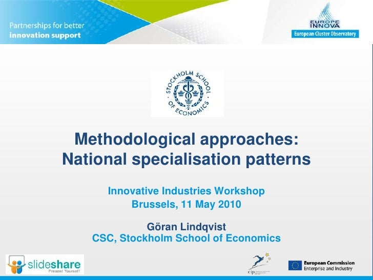 Methodological approaches: National specialisation patterns<br />Innovative Industries Workshop<br />Brussels, 11 May 2010...