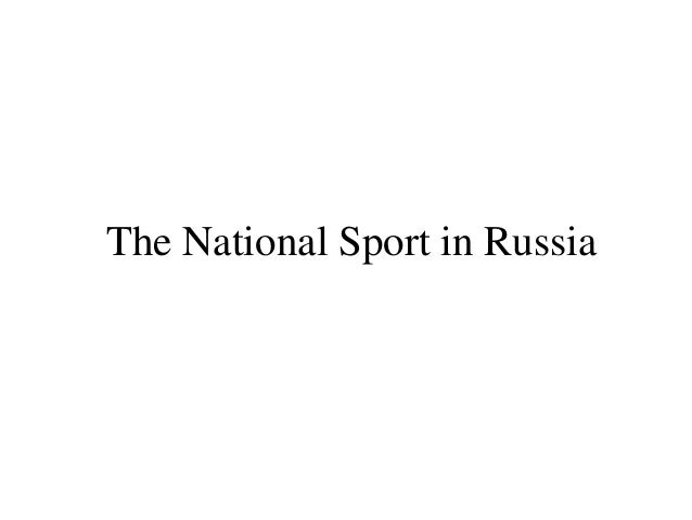 National sports in russia 7a school 1750