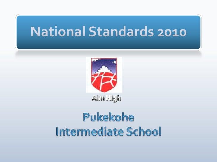 National Standards 2010<br />Aim High<br />Pukekohe Intermediate School<br />